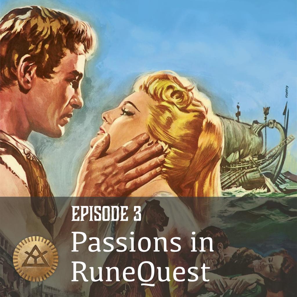 Episode-03-Passions-in-RuneQuest-1024x10